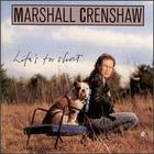 Marshall Crenshaw - Life's Too Short