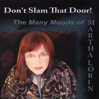 Don't Slam That Door - The Many Moods of Martha Lorin