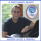 Martin Eagle - A Welcoming Beauty