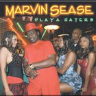 Marvin Sease - Playa Haters