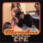 Marvin Sease - Hoochie Momma