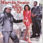Marvin Sease - The Bitch Git It All