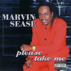 Marvin Sease - Please Take Me