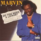 Marvin Sease - Do You Need a Licker?