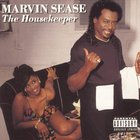 Marvin Sease - The Housekeeper