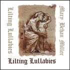 Mary Behan Miller - Lilting Lullabies