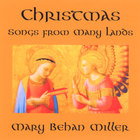 Mary Behan Miller - Christmas Songs from Many Lands