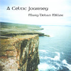Mary Behan Miller - A Celtic Journey