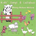 Mary Behan Miller - Kids' Songs and Lullabies