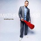 Matthew West - Something To Say