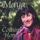 Maya - Comin' Home