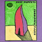 Meat Puppets - Forbidden Places