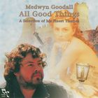 Medwyn Goodall - All Good Things