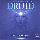 Medwyn Goodall - Druid - The Druid Trilogy Vol I