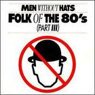 Men Without Hats - Folk Of The 80's, Part 3