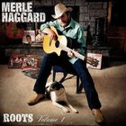 Merle Haggard - Roots Vol. 1
