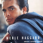 Merle Haggard - Down Every Road CD1