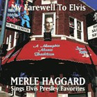 Merle Haggard - My Farewell To Elvis (Signs Elvis Presley Favorites)