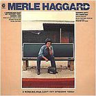 Merle Haggard - A Workin' Man Can't Get Nowhere Today (Vinyl)