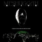 Meshuggah - Alive
