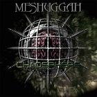 Meshuggah - Chaosphere (Reloaded 2008)