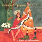 Michael Allen Harrison - Enchanted Christmas - Vol. 3
