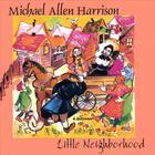 Michael Allen Harrison - Little Neighborhood