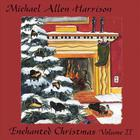 Michael Allen Harrison - Enchanted Christmas Vol. II