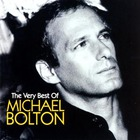 Michael Bolton - The Very Best Of