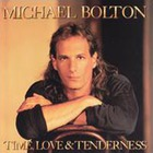 Michael Bolton - Time Love & Tenderness