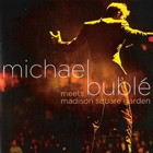 Michael Buble - Meets Madison Square Garden (Bootleg)