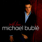 Michael Buble - With Love (Limited Edition)