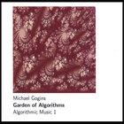 Michael Gogins - Garden of Algorithms