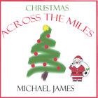 CHRISTMAS ACROSS THE MILES