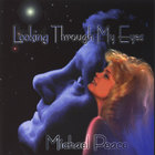 Michael Peace - Looking Through My Eyes