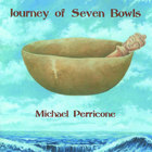 Michael Perricone - Journey of Seven Bowls