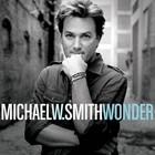 Michael W. Smith - Wonder