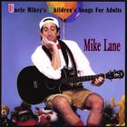 Uncle Mikey's Children's Songs For Adults