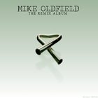 Mike Oldfield - The Remix Album