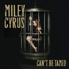 Miley Cyrus - Can't Be Tamed (CDS)