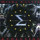 Misha Calvin - Evolution