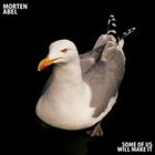 Morten Abel - Some Of Us Will Make It