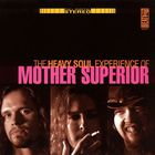 Mother Superior - The Heavy Soul Experience Of Mother Superior