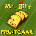 Mr. Billy - Fruitcake
