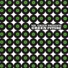 Mr. Green Presents: Green Future