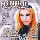 Ms. Krazie Brown Is Beautiful Featuring Knightowl, Payaso, Mr Vic, Mal Hablado,MR. Shadow and many morre
