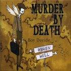 Murder By Death - Boy Decide