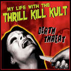 My Life with the Thrill Kill Kult - Death Threat (Limited Edition) CD1