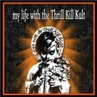 My Life with the Thrill Kill Kult - My Life With The Thrill Kill Kult