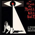 My Life with the Thrill Kill Kult - A Crime for All Seasons